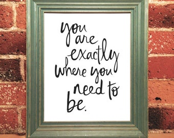 You are exactly where you need to be print