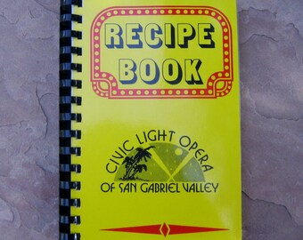 Recipe Book Civic Light Opera of San Gabriel Valley, The Guild of the San Gabriel Valley Civic Light Opera Cookbook, vintage 1977 cookbook