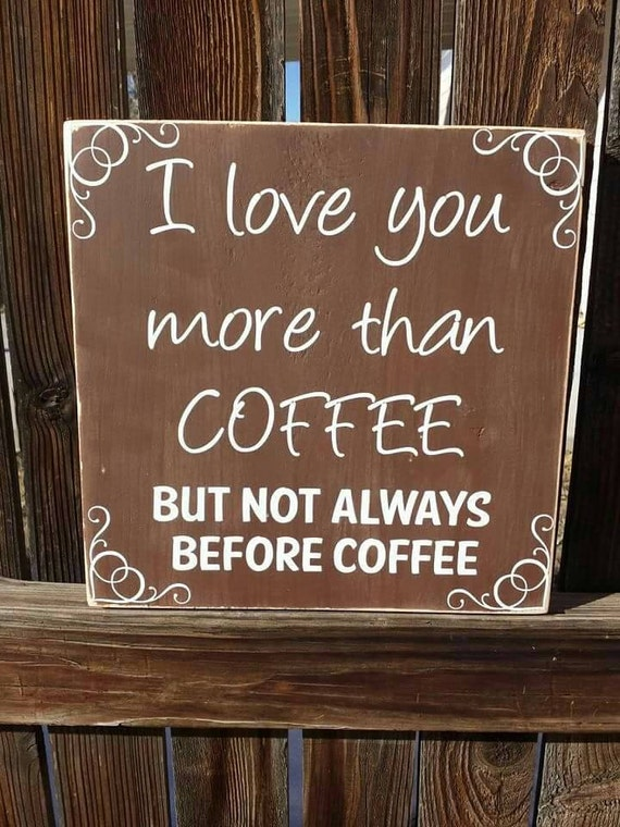 i love you more than coffee - photo #23