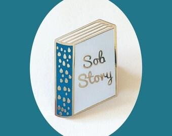 Sob Story Enamel Pin