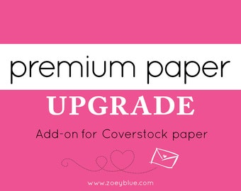 Premium Paper Upgrade (Coverstock paper) Add-On Professionally Printed