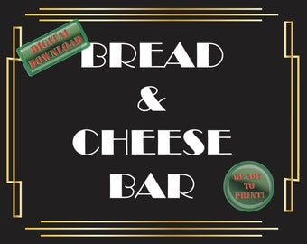 Bread & Cheese Bar Printable Sign Art Deco Food Table Sign Roaring 20s Gatsby Themed Black White Gold Party New Year Wedding Reception Decor
