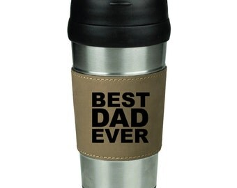 16 oz Stainless Steel & Leather Insulated Travel Mug Coffee Cup BEST DAD EVER