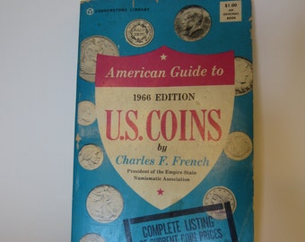 1966 American Guide to U. S. Coins Paperback Book by Charles French