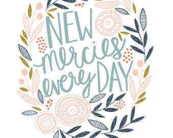 New Mercies, New Mercies Every Day, Encouraging Gift, Inspirational Print, Spiritual Inspiration, Illustration, Hand Lettering,