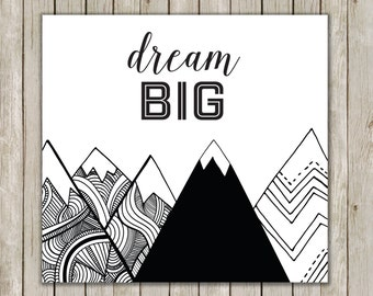12x12 Dream Big Typography Print, Nursery Wall Art, Art Poster, Nursery Decor, Mountain Art, Geo Mountain Poster, Instant Digital Download