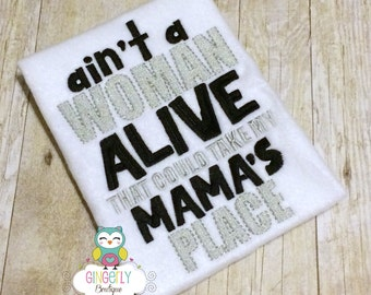 Ain't a Woman Alive that could take my Mama's Place Shirt or Bodysuit, Mothers Day, Mama's Boy, I Love Mom Shirt, First Mothers Day