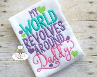 My World Revolves around Daddy Shirt or Bodysuit, Father's Day, Daddy's Girl, I Love Dad Shirt, Daddy is my friend, I love Daddy