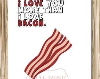 I Love You More Than I Love Bacon Printable