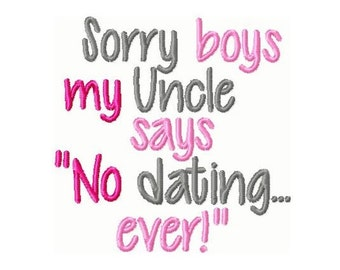 My Uncle Says No Dating Embroidery Design  4x4 -INSTANT DOWNLOAD-