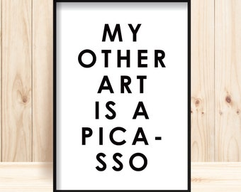 Picasso Prints, Picasso Wall Art, Humourous Printable, Pablo Picasso Printable, Black & White Decor, Picasso Poster, Funny Saying Prints,