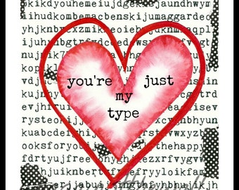 You're just my type. Anniversary, wedding, Valentines's Day gift.