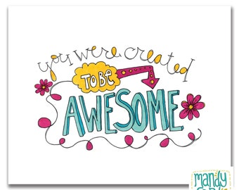 You Were Created to Be Awesome Handlettering Illustration Art Print