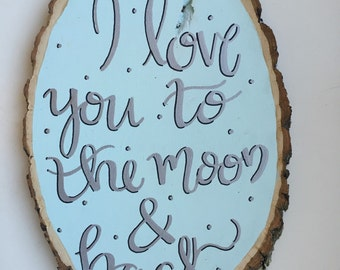 SALE || Wood slice - i love you to the moon & back || LARGE