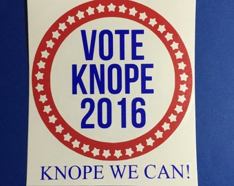 vote knope / leslie knope / political party / vote / politics / 2016 / knope we can / decal