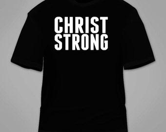 Christ Strong T-Shirt. Jesus God Religious Religion Faith Christianity Shirt Christian Church Holy Spirit Clothing T Shirt Gift Tees Bible