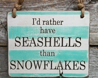 I'd Rather Have Seashells Than Snowflakes