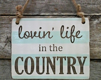 Custom Sign, Lovin Life Sign, Country Sign, Hanging Sign