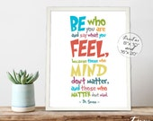 Dr. Seuss Print Quote, Be Who You Are Say What You Feel, INSTANT DOWNLOAD 8x10, 16x20 Printable Childrens Room Art, Emotions, Playroom Print