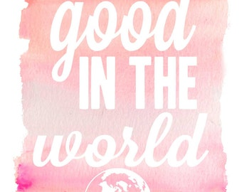Be the Good Printable Decoration