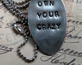 """Handstamped Silverplate Spoon necklace """"Own your crazy"""""""