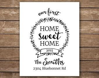 DIGITAL - Custom New/First Home - Home Sweet Home - Housewarming Gift - Printable Wall Art - 8x10