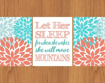 Let Her Sleep For When She Wakes She Will Move Mountains Coral Turquoise Baby Blue 8x10 Floral Bloom Flowers Nursery Wall Art Set of 3 (217)