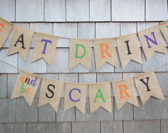 Eat Drink and Be Scary, Halloween Decor, Happy Halloween Banner, Halloween Party, Halloween Garland, Burlap Garland Bunting, Party Decor