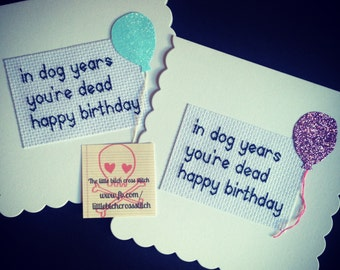 In Dog Years You're Dead Birthday Card, Funny Birthday Card, Offensive Birthday Card