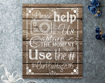 Please help us capture the moment, Use the hashtag, Wedding Hashtag Display Sign, Printable Wedding Sign, Wedding Decor, Rustic Wedding Sign