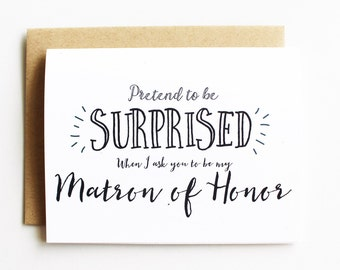 Matron of Honor Card Funny, Pretend to be suprised when I ask you to be my Matron of Honor, MOH, Cheeky, Funny, Wedding Party, Maid, Matron