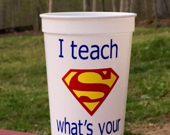 I Teach, What's Your Superpower? ~ Stadium Cup   ~