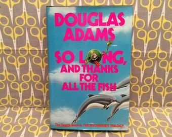 So Long and Thanks for all the Fish by Douglas Hardcover Book Adams Hitchhiker Trilogy