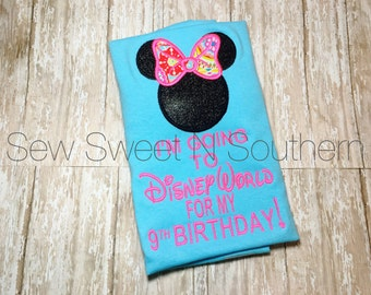 I'm going to Disney World for my birthday embroidered shirt, Disney world birthday shirt, Minnie Mouse birthday shirt, disney vacation shirt
