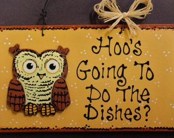 Tan Sign OWL Hoo's Going To Do The Dishes KITCHEN Wall Decor Hanger Plaque Country Wood Crafts