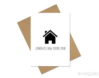 Funny New House Card - Congrats, Now You're Poor