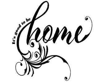 It's good to be home Decal