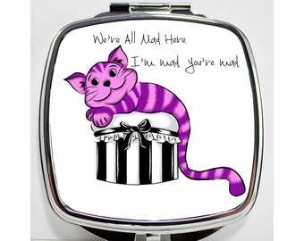Alice in Wonderland We're All Mad Here. I'm Mad, You're Mad. Cheshire Cat Compact Mirror
