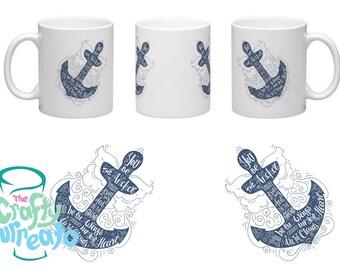 You be the anchor.... mug. Love and friendship mug