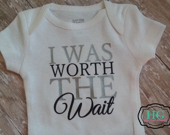 Baby Boy or Girl onesie perfect baby shower gift I was worth the wait
