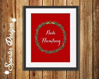Bah Humbug Print - Funny Christmas Decor - Scrooge - Funny Christmas Poster - Printable Christmas Decor
