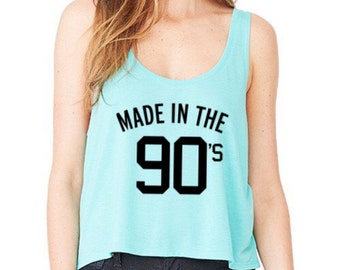 Made in the 90s, ladies boxy tank, workout tank, Made in the 90's shirt, Ladies boxy tank, 90's shirt, 90's baby shirt