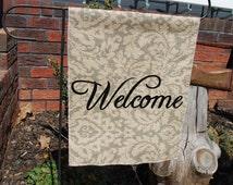 Welcome Spring Decor ~ Garden Flag ~ Welcome Banner ~  Indoor Outdoor Decor ~ Hostess Gift ~ Gray Damask Printed Burlap