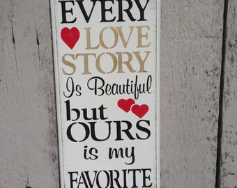 Every Love story is Beautiful but Ours is my Favorite,wooden sign,wedding props,engagement props,photo props,elegant weddings,rustic wedding