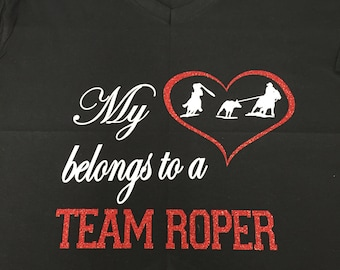 My Heart Belongs to a Team Roper Shirt