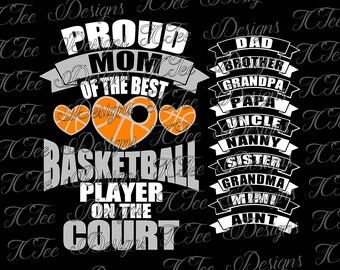 Proud Basketball Mom - Dad - Sister - Brother - Aunt - Uncle - Grandma - Grandpa - Nanny - PaPa - SVG File