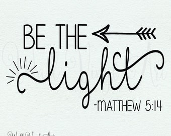 Be the light, Matthew 5:14 Vinyl Decal - Wall Art, Home Decor, Family Wall Decal, Vinyl lettering, Christian decal