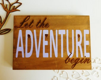 Let the adventure begin, wedding decoration, rustic wedding sign, wood wedding sign