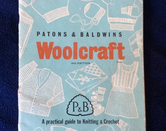 Woolcraft , a practical guide to Knitting and Crochet by Patons & Baldwins
