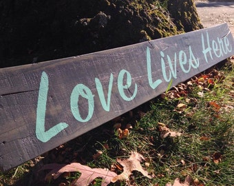 Love Lives Here - Rustic Wood Sign